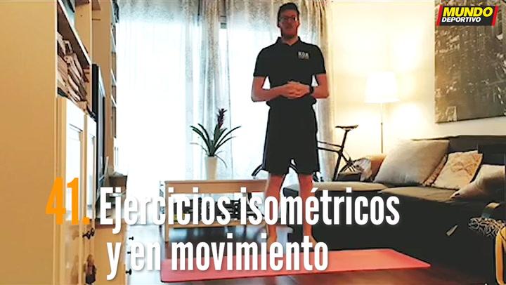 ENTRENA EN CASA (41): Ejercicios isométricos (posturas) y en movimiento