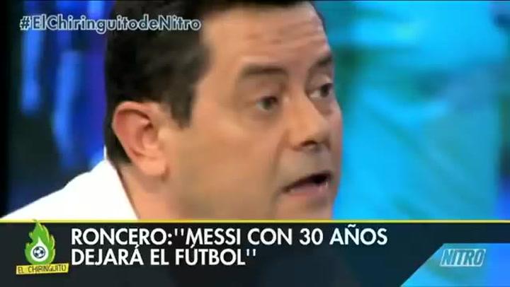 """Tomás Roncero en 2014: """"Aquí queda grabado. Messi con 30 años dejará el fútbol"""""""