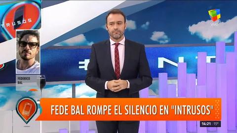 Fede Bal habló sobre su separación y los teléfonos clonados