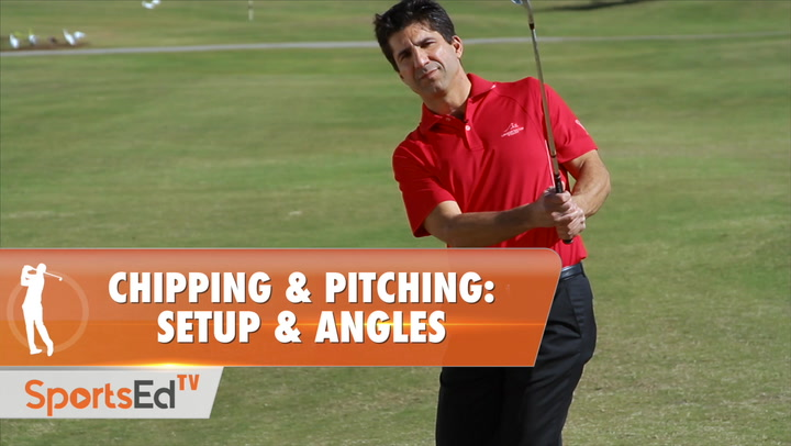 Chipping & Pitching: Set Up and Angles