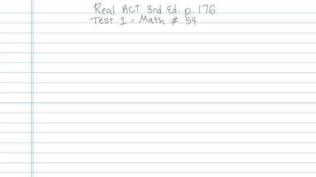 Test 1 - Math - Question 54