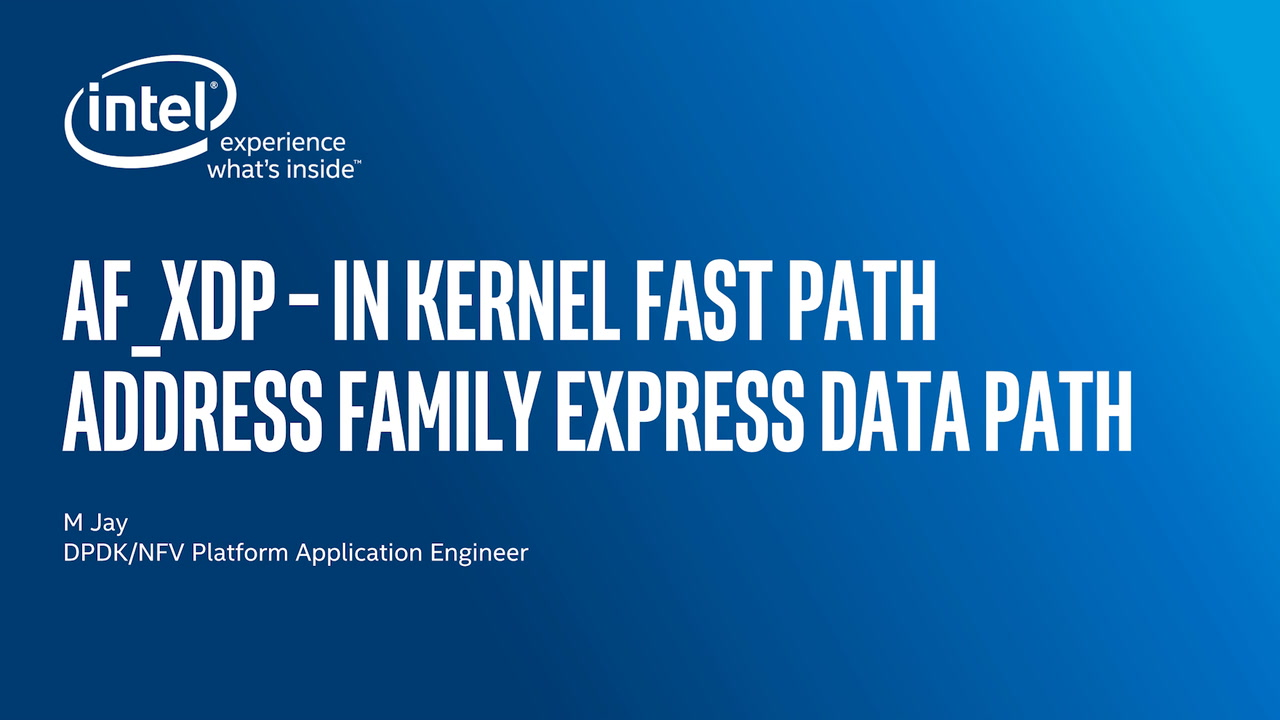 Chapter 1: AF_XDP-In Kernel Fast Path Address Family Express Data Path