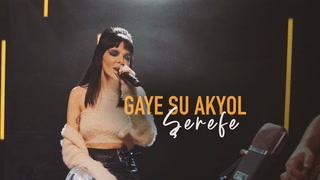 Gaye Su Akyol - Şerefe