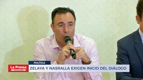 Zelaya y Nasralla exigen inicio del diálogo