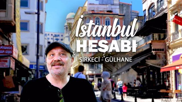İstanbul Hesabı - Sirkeci - Gülhane