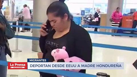 Deportan desde EEUU a madre hondureña