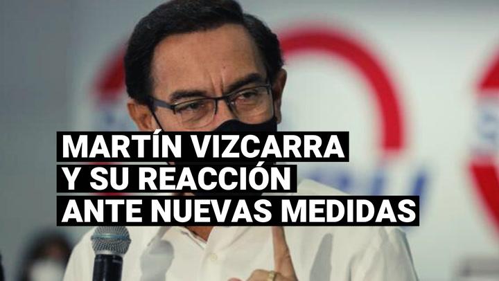Martín Vizcarra y su reacción ante nuevas medidas frente a la segunda ola por el COVID-19