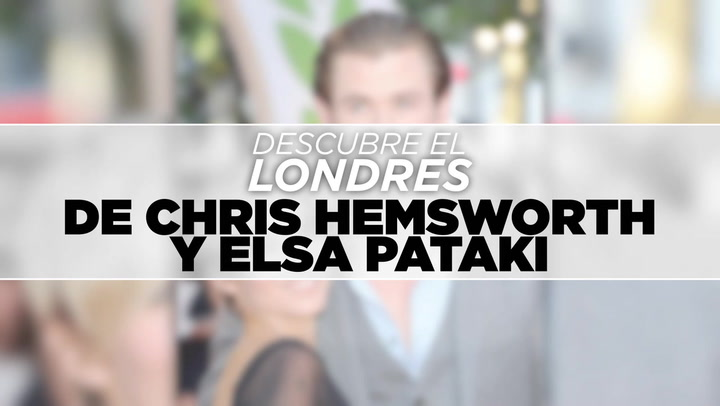 Descubre el Londres de Elsa Pataky y Chris Hemsworth