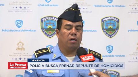 POLICÍA BUSCA FRENAR REPUNTE DE HOMICIDIOS
