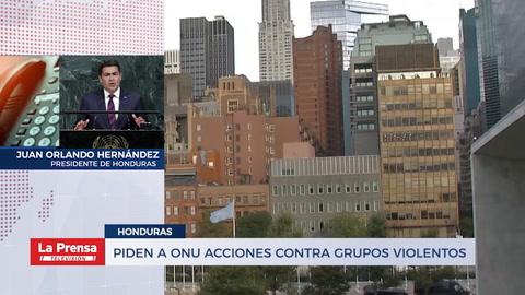 Honduras pide a la ONU acciones contra grupos violentos