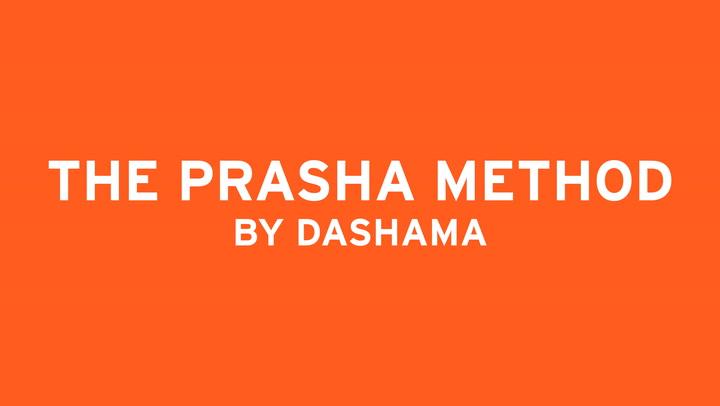 THE PRASHA METHOD BY DASHAMA