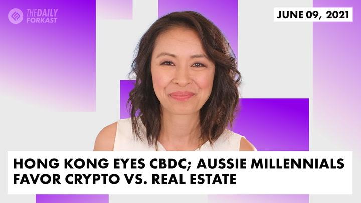 Hong Kong Eyes CBDC; Aussie Millennials Favor Crypto vs. Real Estate