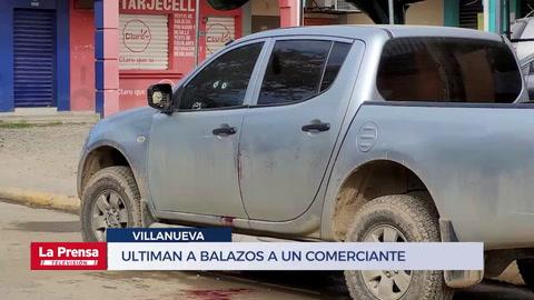 Ultiman a balazos a un comerciante en Villanueva
