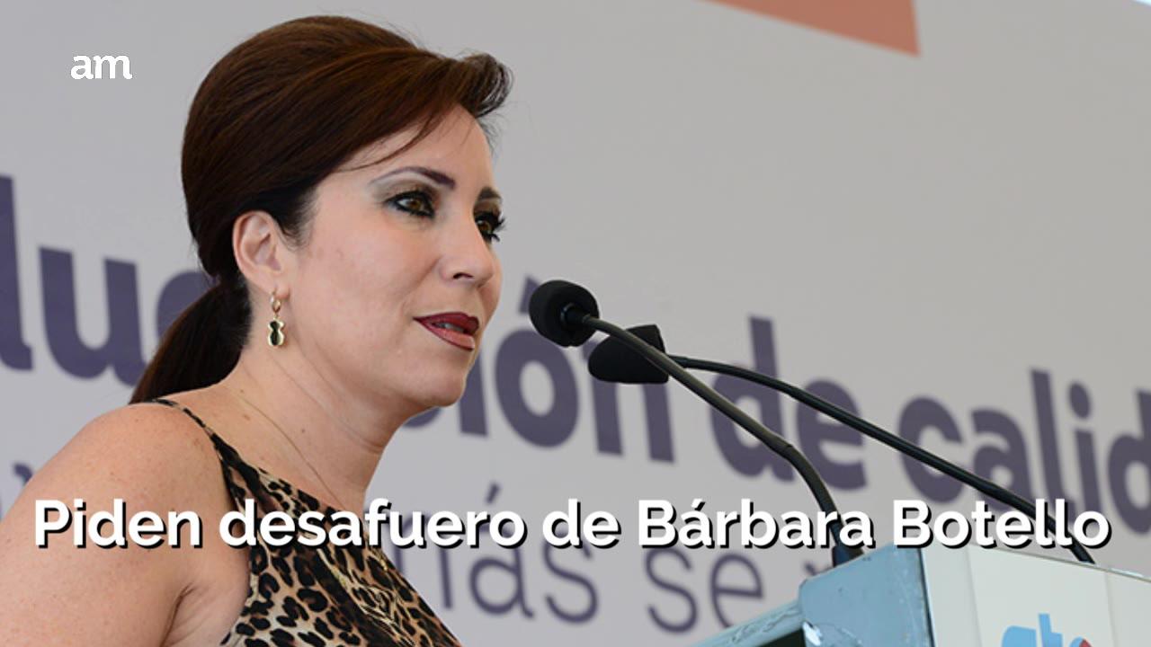 Buscan desafuero de Bárbara Botello