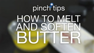 pinch tips: How to Melt and Soften Butter