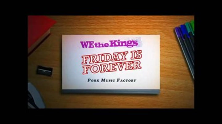 """We The Kings """"Friday Is Forever"""""""
