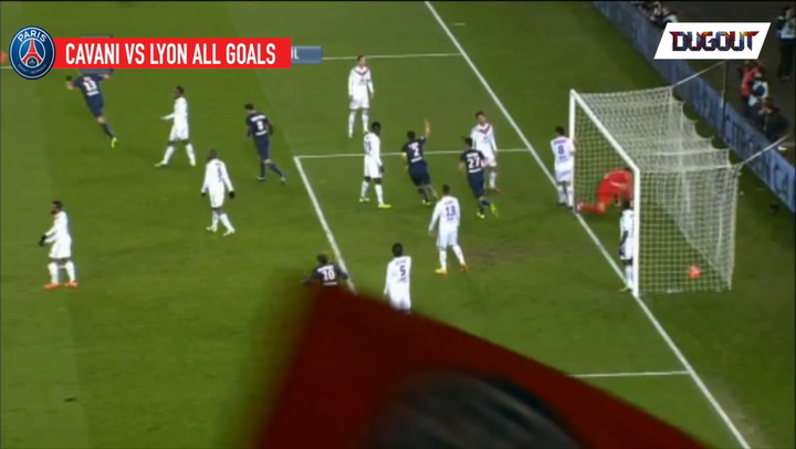 CAVANI VS LYON : ALL THE GOALS
