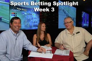 Sports Betting Spotlight Week 3
