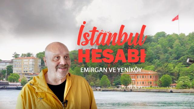 İstanbul Hesabı - Emirgan ve Yeniköy
