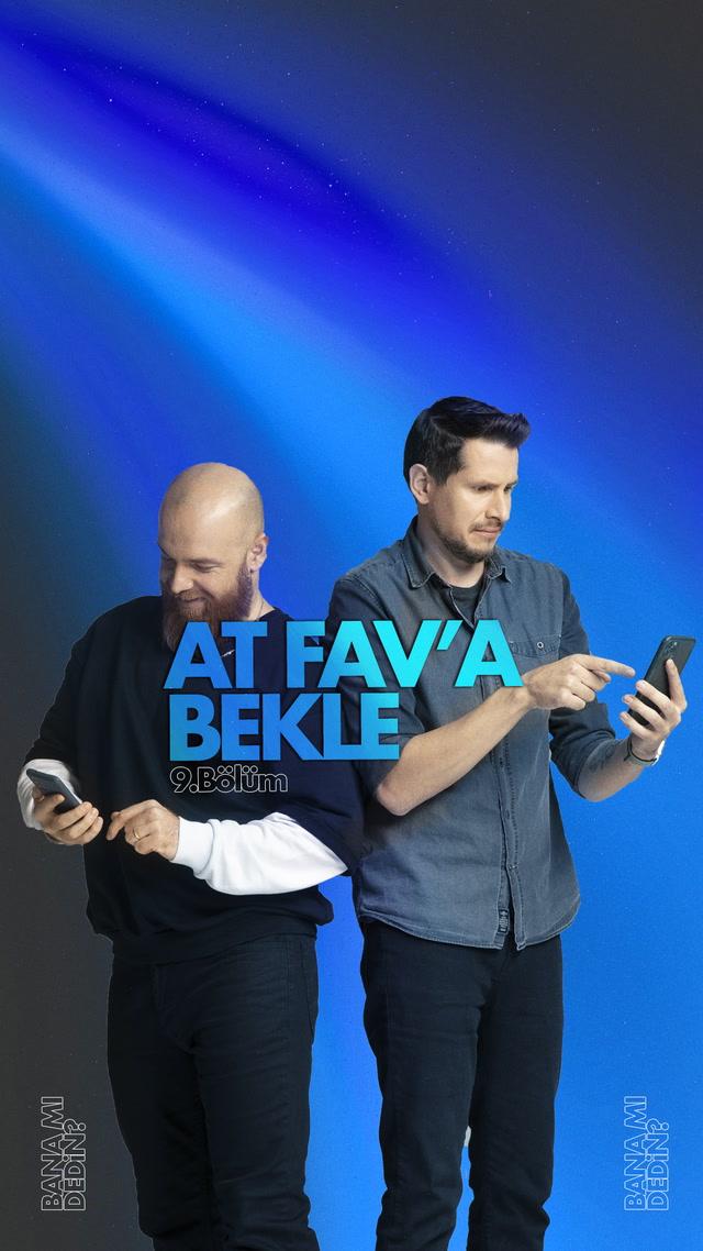 At FAV'a Bekle - 9.Bölüm