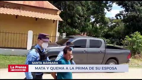 Mata y quema a la prima de su esposa en Santa Bárbara