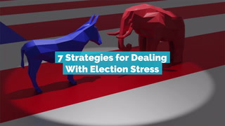 7 Strategies For Dealing With Election Stress