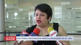 Doctores reconocen irregularidades en el Hospital Escuela Universitario