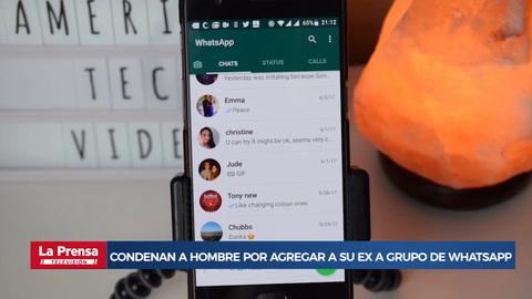 Condenan a hombre por agregar a su ex a grupo de WhatsApp