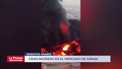 Gran incendio en el mercado de Ajman, Emiratos Árabes
