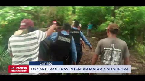 Lo capturan tras intentar matar a su suegra en Cortés