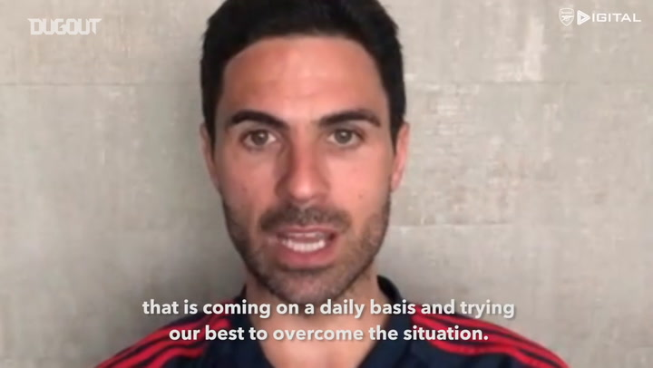 Mikel Arteta's message to fans about COVID-19
