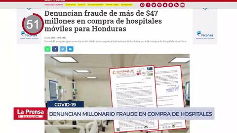 Avance Informativo: Denuncian fraude de más de $47 millones en compra de hospitales móviles para Honduras