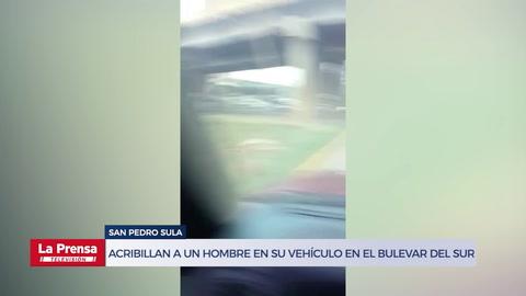 Acribillan a un hombre en su vehículo en el bulevar del sur de San Pedro Sula