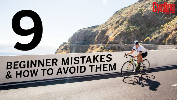 836f1ec45d2 Nine beginner mistakes and how to avoid them (video) - Cycling Weekly