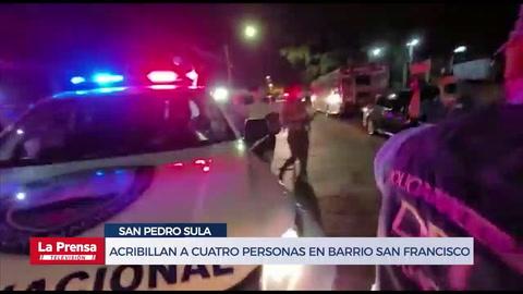 Acribillan a cuatro personas en barrio San Francisco de San Pedro Sula