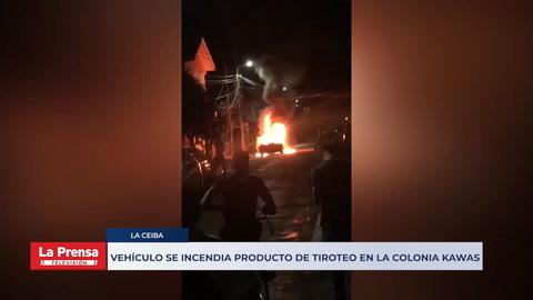 Vehículo se incendia producto de tiroteo en la colonia Kawas