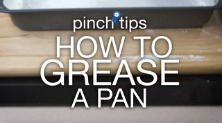 pinch tips: How to Grease a Pan
