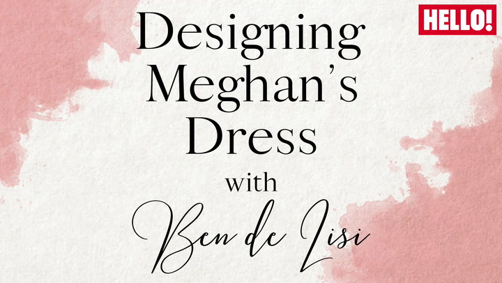 Designing Meghan\'s Dress with Ben de Lisi