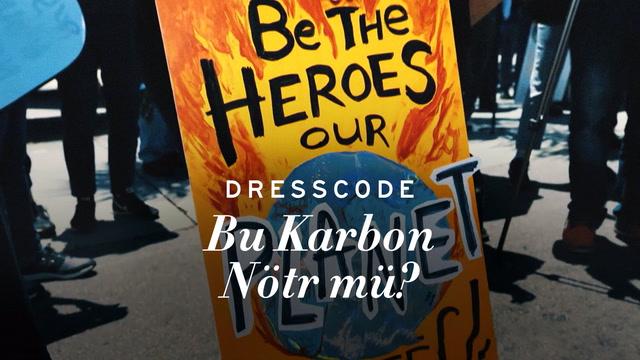 Dress Code - Bu Karbon Nötr mü?