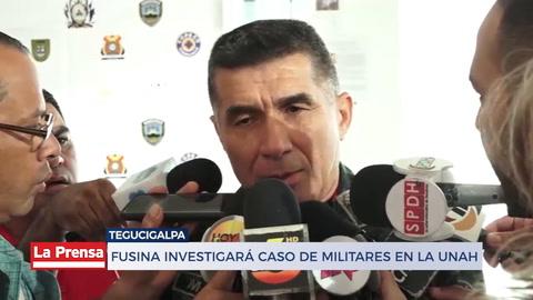 Fusina investigará caso de militares en la UNAH