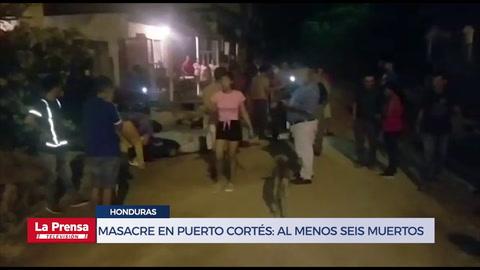 Masacre en Puerto Cortés: al menos seis muertos
