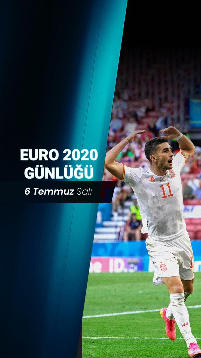 EURO 2020 Günlüğü - 6 Temmuz