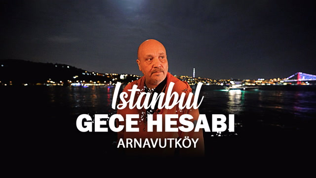 İstanbul Gece Hesabı - Arnavutköy