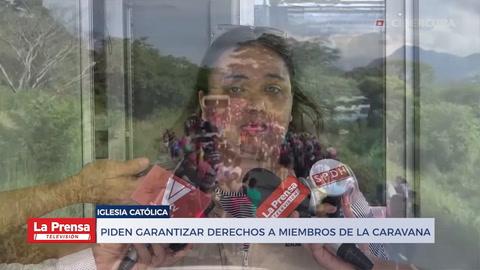 Piden garantizar derechos a miembros de la caravana