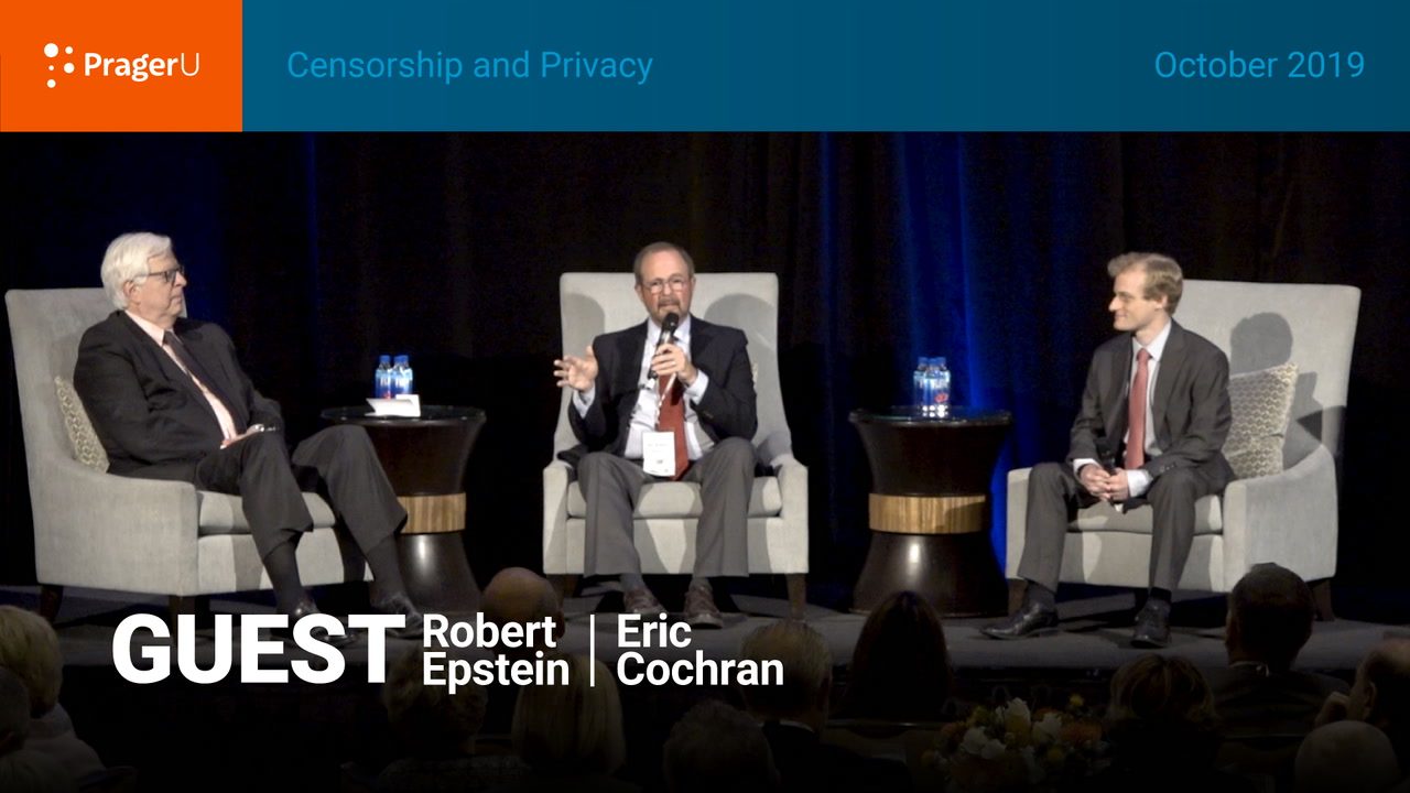 Censorship and Privacy: Dennis Prager, Eric Cochran, and Robert Epstein, Orange County Event October 2019