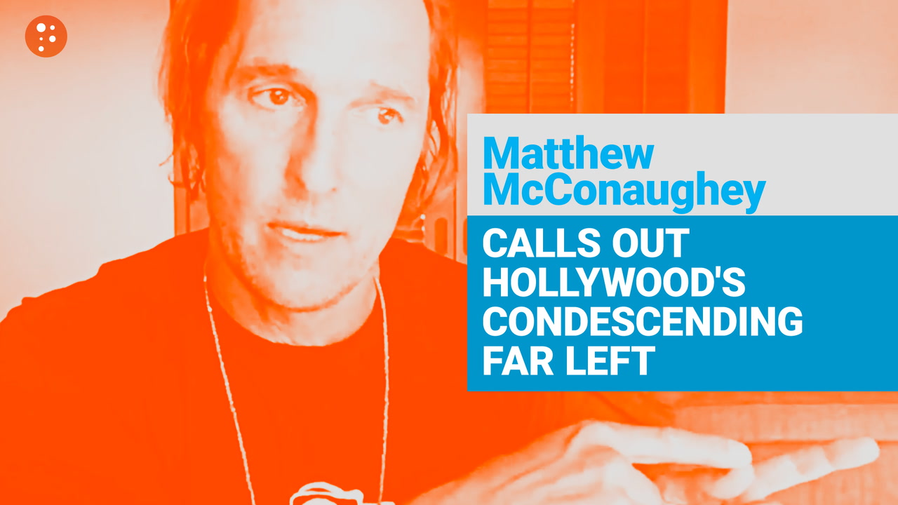 Matthew McConaughey Calls Out Hollywood's Condescending Far Left