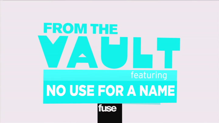 No Use For A Name: From The Vault