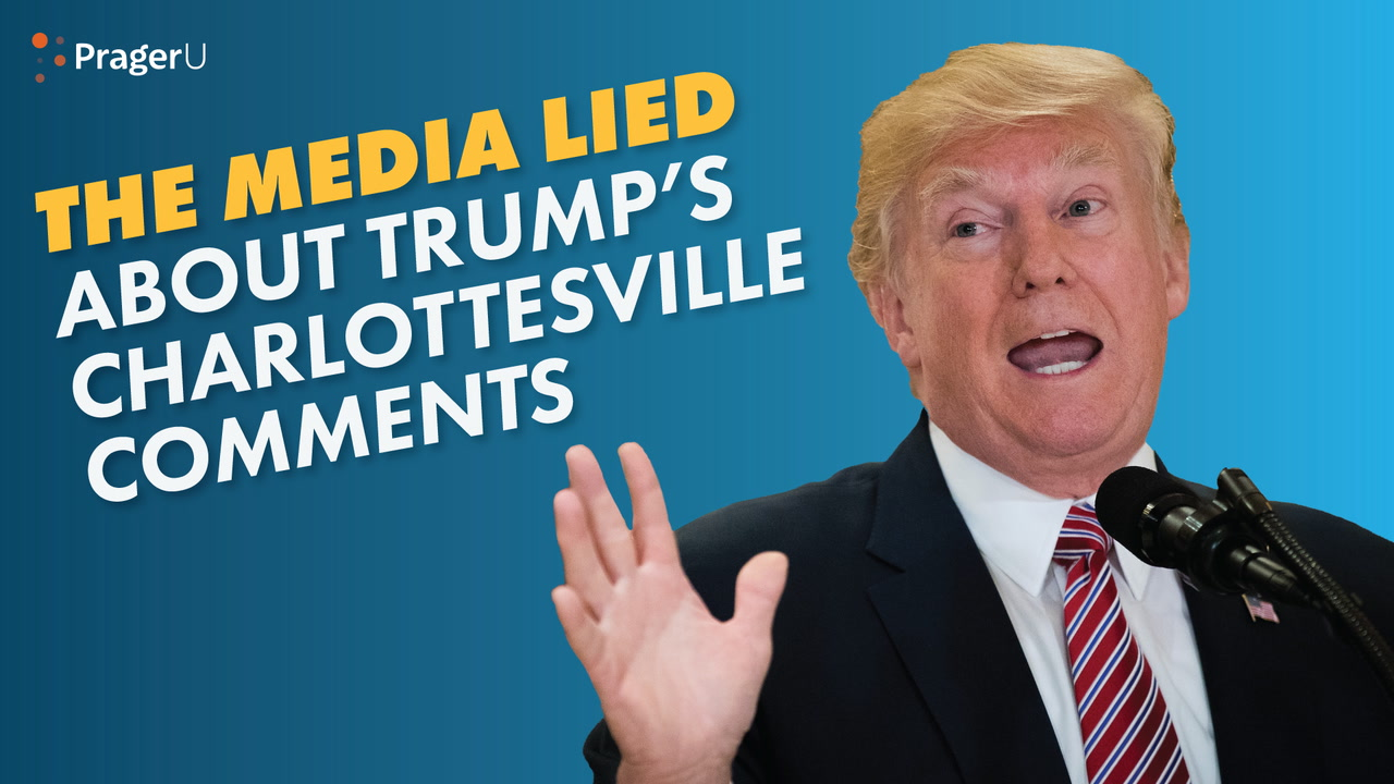 The Media Lied About Trump's Charlottesville Comments