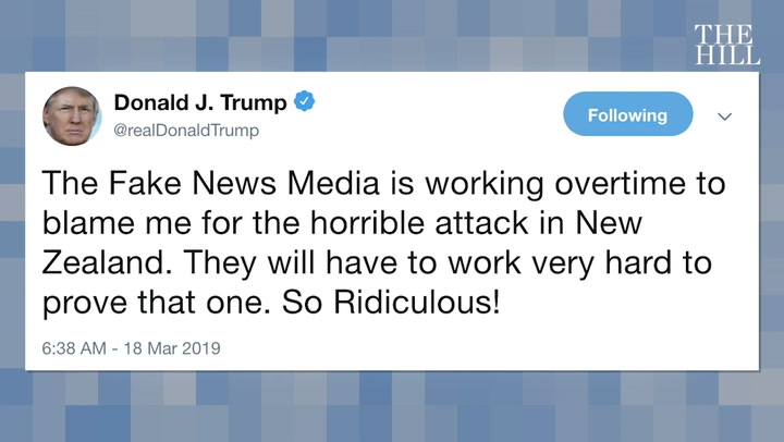 Trump: Media 'working overtime to blame me' for New Zealand attack