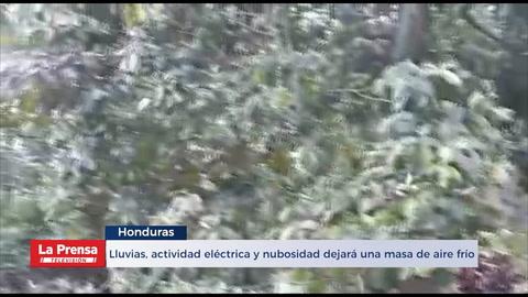Lluvias, actividad eléctrica y nubosidad dejará una masa de aire frío en Honduras